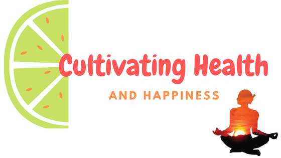 Cultivating Health and Happiness